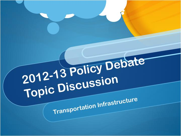 2012 13 policy debate topic discussion