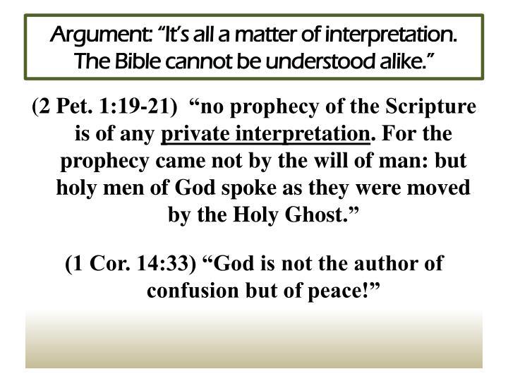 "Argument: ""It's all a matter of interpretation."