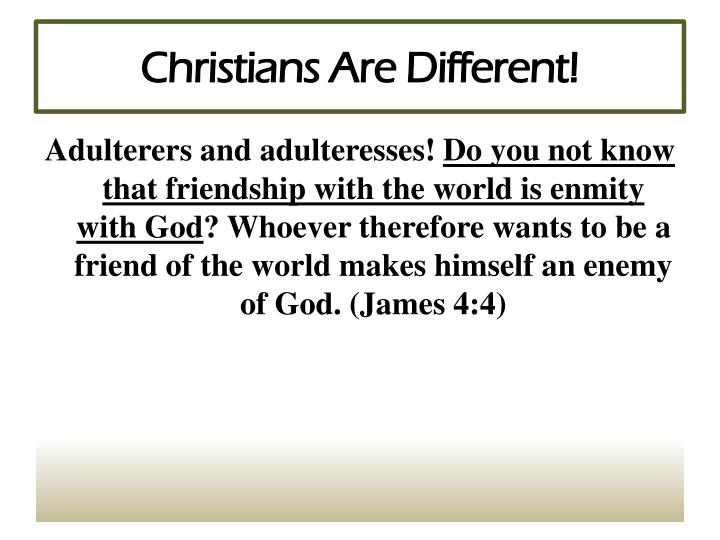 Christians are different