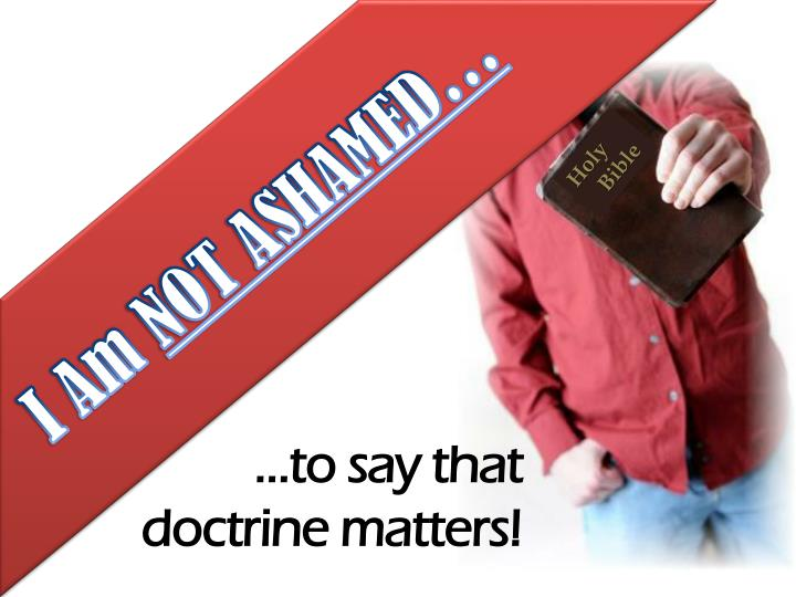 To say that doctrine matters