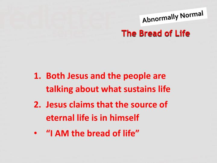 Both Jesus and the people are talking about what sustains