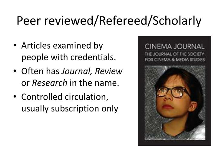 Peer reviewed/Refereed/Scholarly