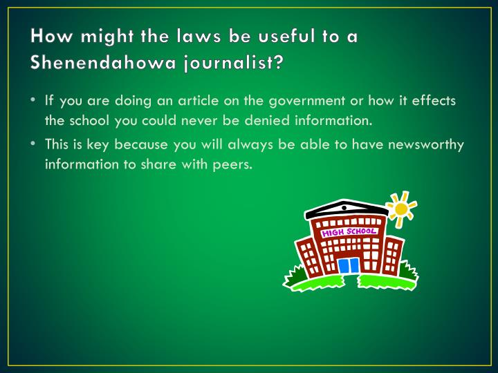 How might the laws be useful to a Shenendahowa journalist?