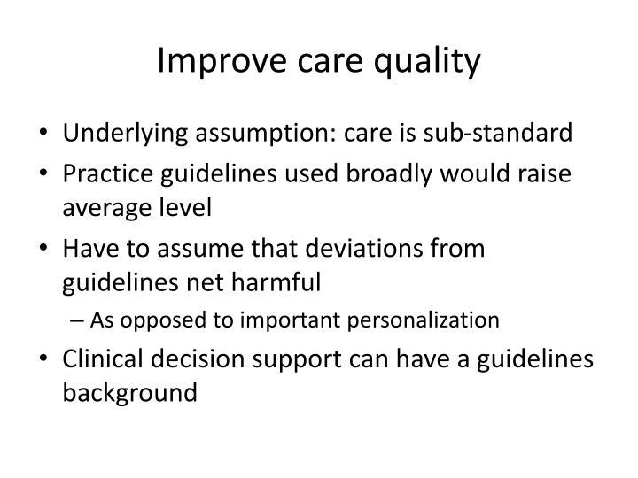 Improve care quality
