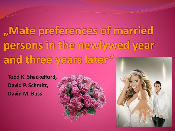 mate preferences of married persons in the newlywed year and three years later n.