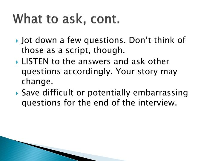 What to ask, cont.