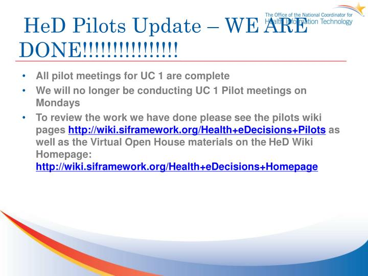 HeD Pilots Update – WE ARE DONE!!!!!!!!!!!!!!!!