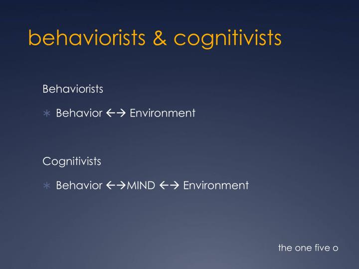 behaviorists &