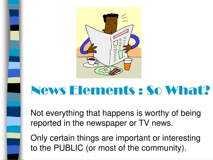 News elements so what