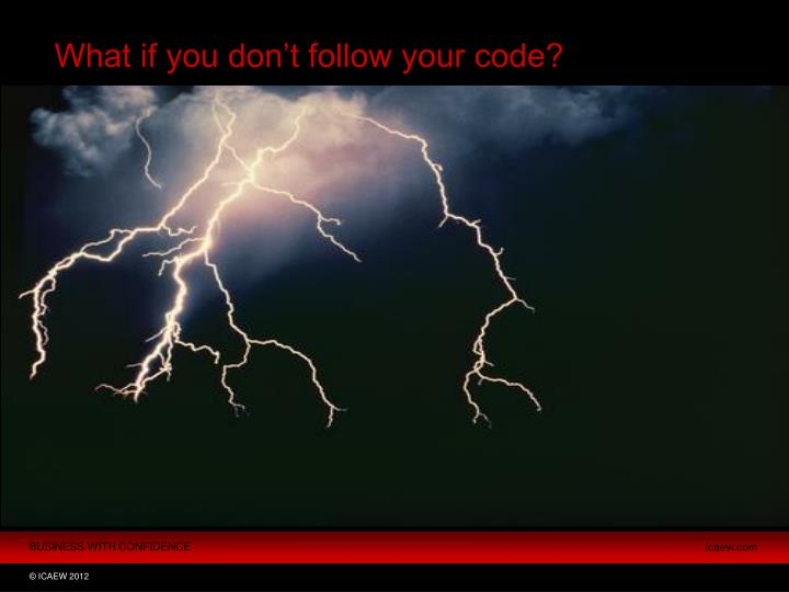 What if you don't follow your code?