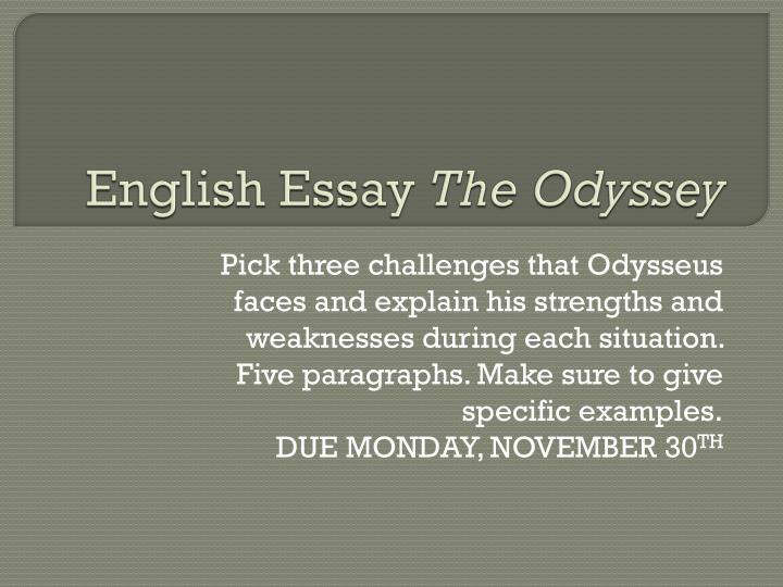 essay from odyssey paragraph Reevaluating classic ideas: essay topics for the odyssey homer's odyssy is a masterpiece that requires very little introduction as a student you will likely encounter it a few times in your academic career – high school, college, grad school.