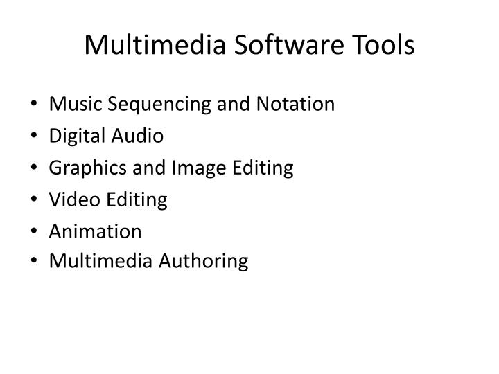 Multimedia Software Tools