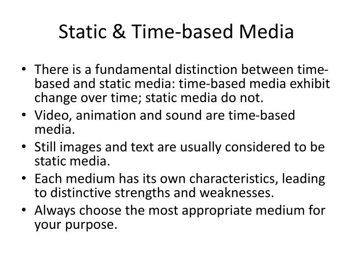 Static & Time-based Media
