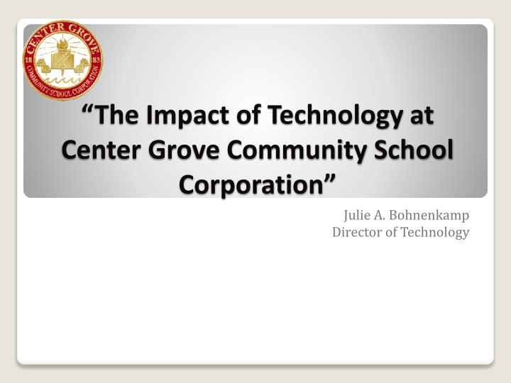 the impact of technology at center grove community school corporation n.
