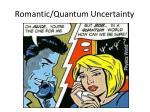romantic quantum uncertainty