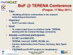 bof @ terena conference prague 17 may 2011