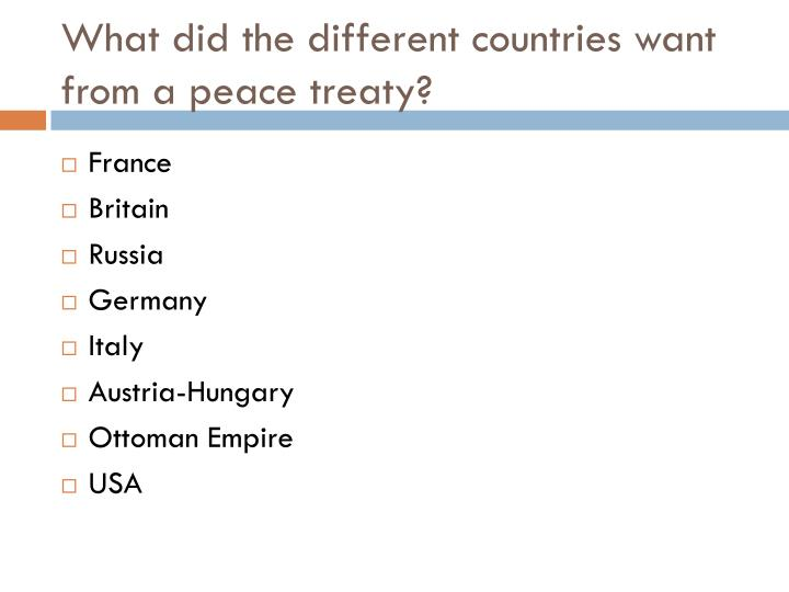 What did the different countries want from a peace treaty?