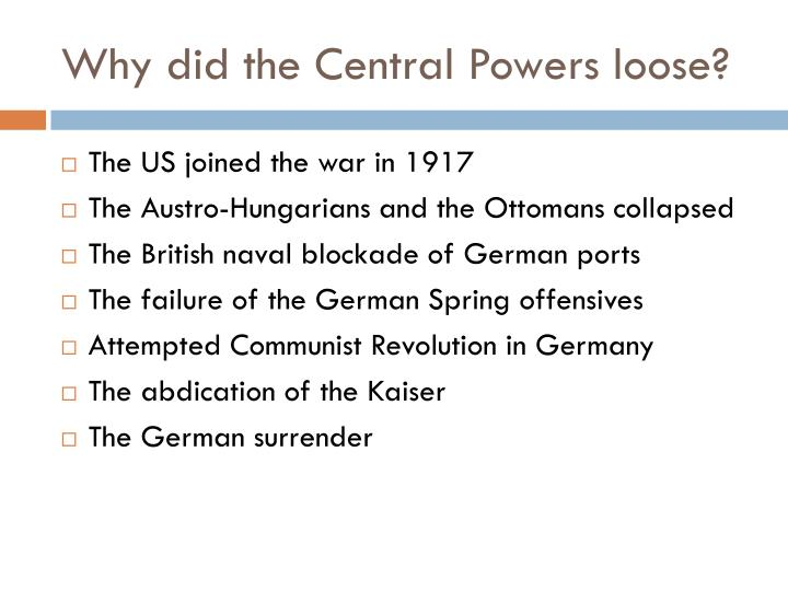 Why did the central powers loose