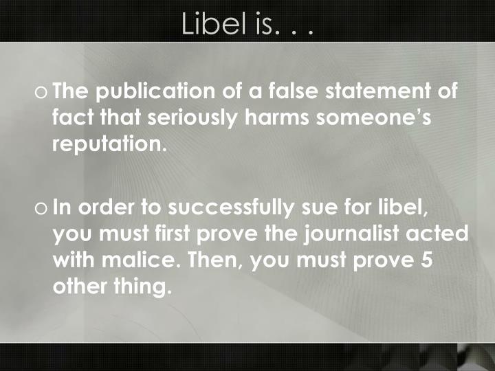 Libel is. . .