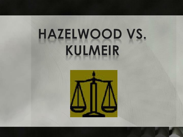 Hazelwood vs.