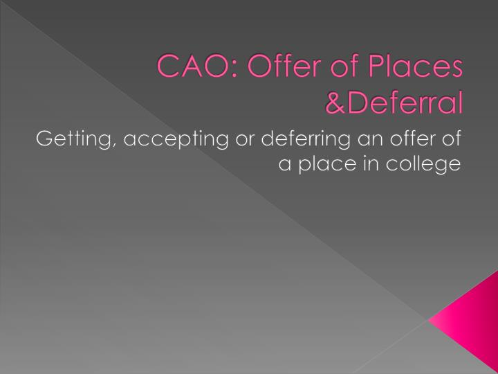 Cao offer of places deferral