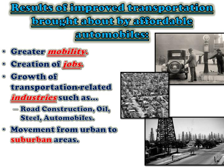 Results of improved transportation brought about by affordable automobiles: