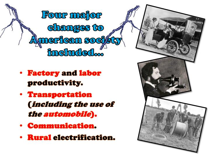 Four major changes to American society included…