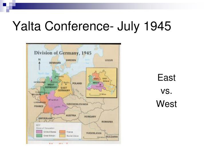 Yalta Conference- July 1945