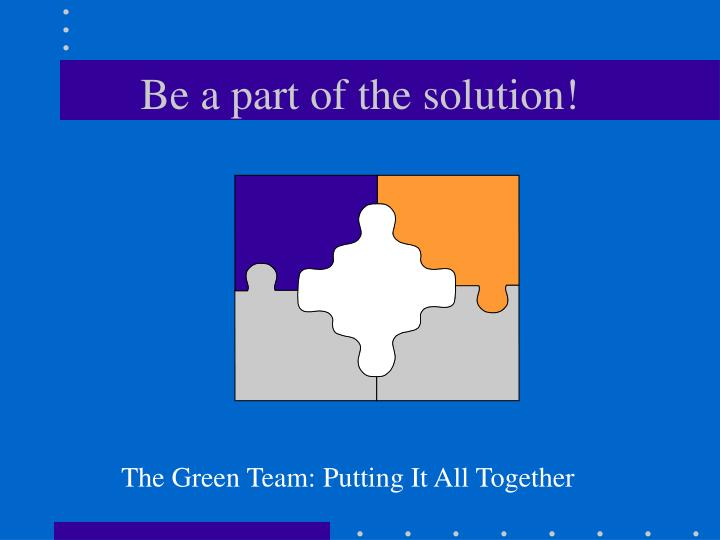 Be a part of the solution!