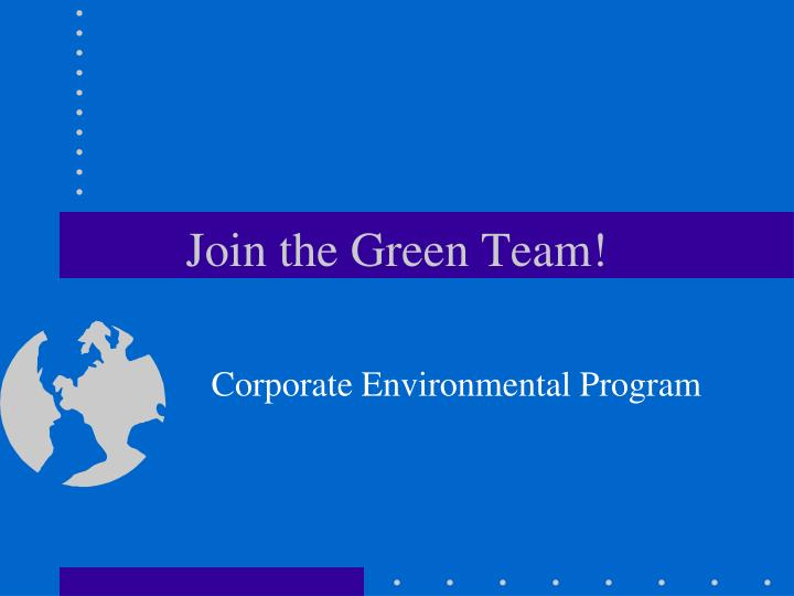 Join the green team