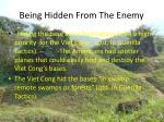 being hidden from the enemy