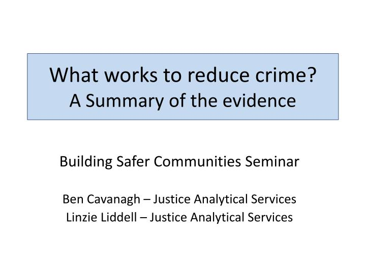 what works to reduce crime a summary of the evidence n.