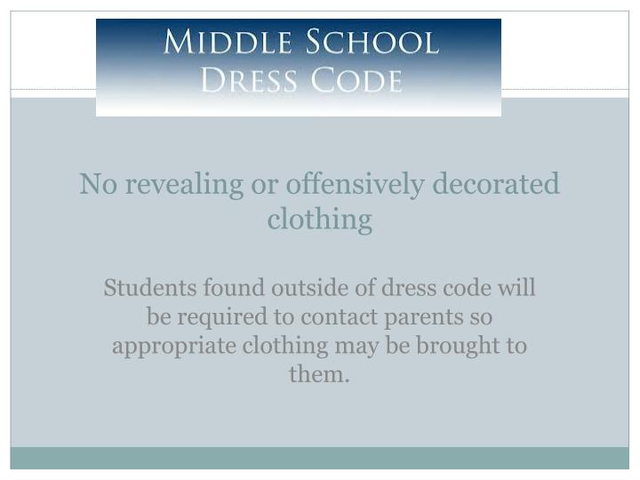 No revealing or offensively decorated clothing