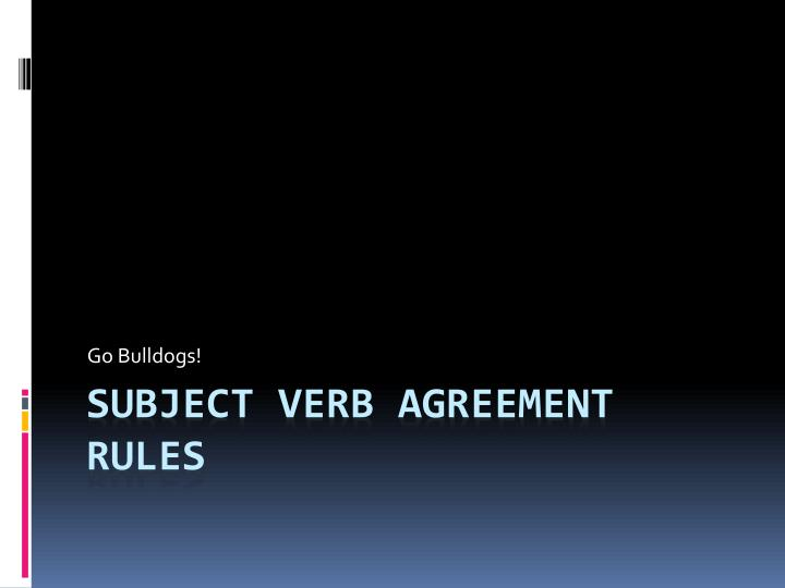 Ppt Subject Verb Agreement Rules Powerpoint Presentation Id2655792