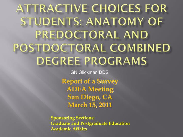 Attractive choices for students anatomy of predoctoral and postdoctoral combined degree programs