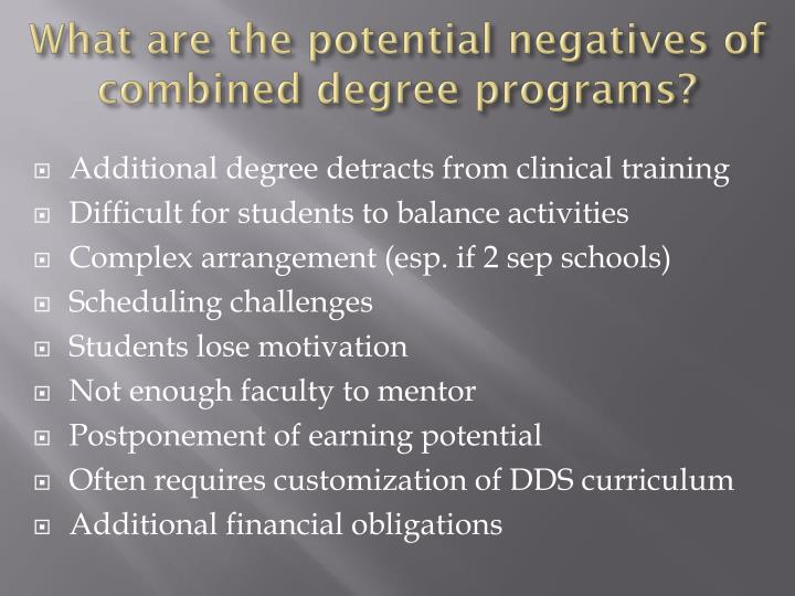 What are the potential negatives of combined degree programs?