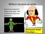 william became an actor