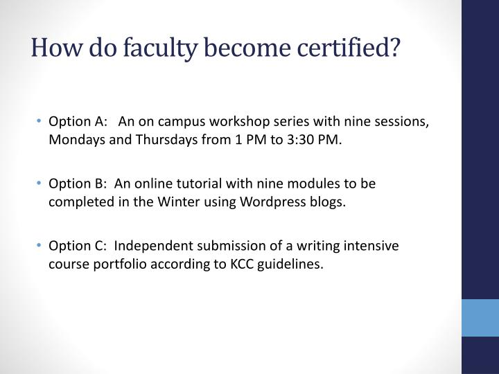 How do faculty become certified?