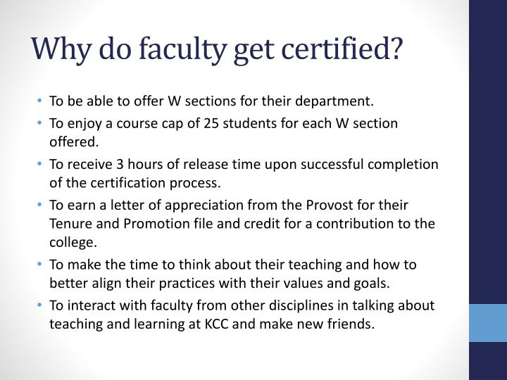 Why do faculty get certified?
