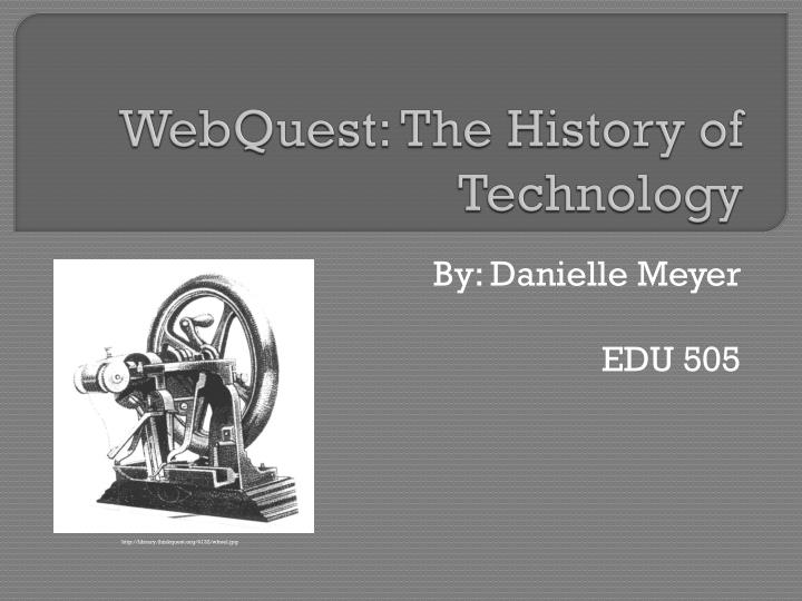 webquest the history of technology n.