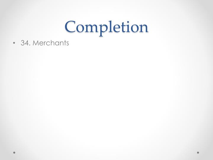 Completion