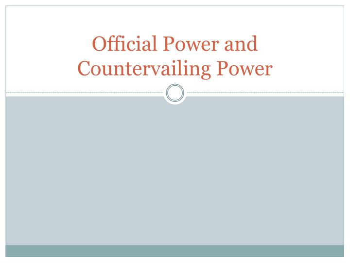 official power and countervailing power