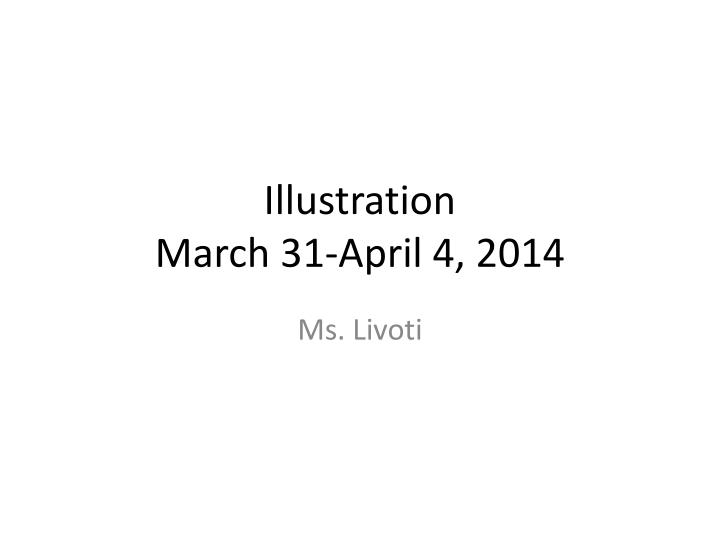 Illustration march 31 april 4 2014
