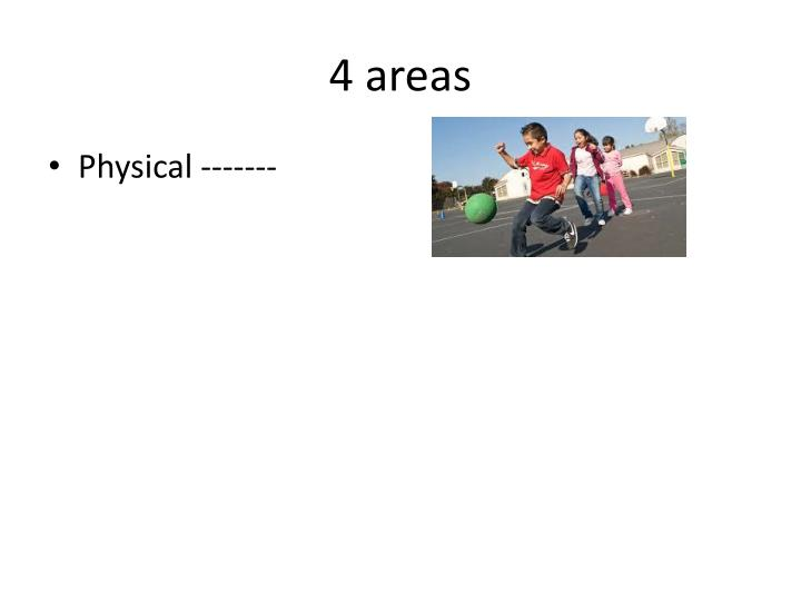 4 areas