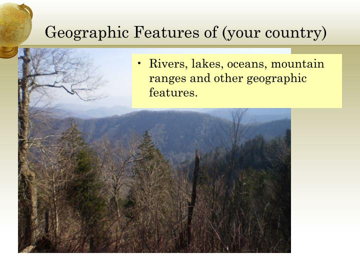 Geographic Features of (your country)