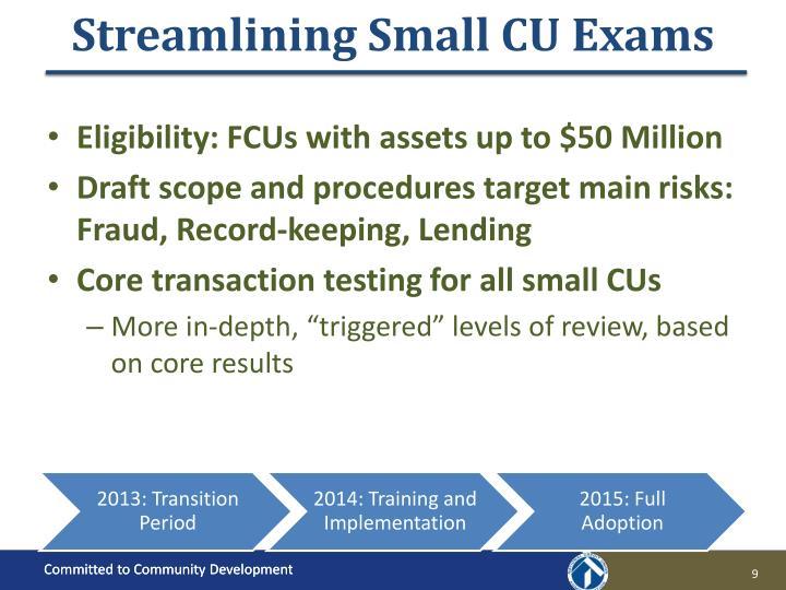 Streamlining Small CU Exams