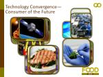 technology convergence consumer of the future