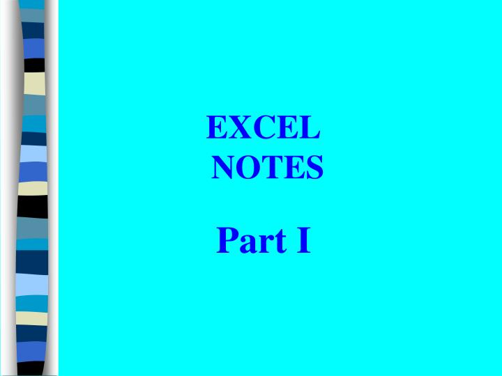Excel notes part i