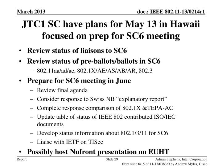 JTC1 SC have plans for May 13 in Hawaii focused on prep for SC6 meeting