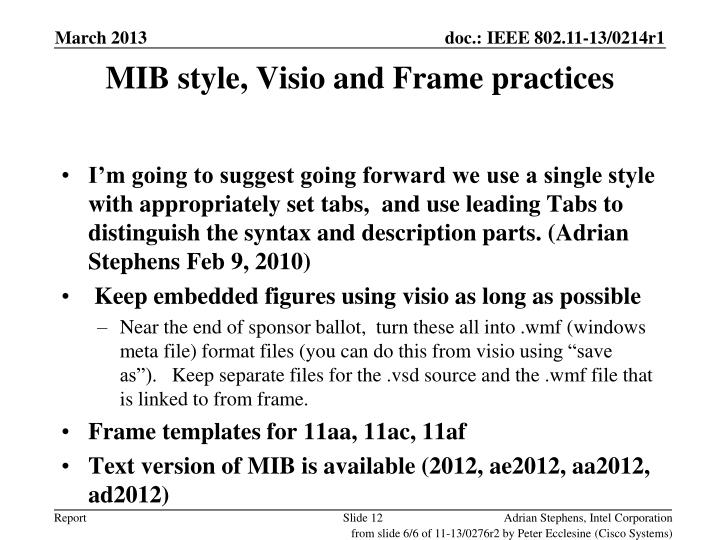 MIB style, Visio and Frame practices